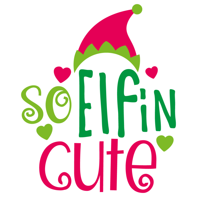 Quote So Elfin Cute Christmas SVG
