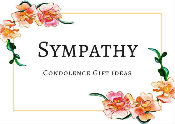 Sympathy Gifts and Condolence Gift Ideas