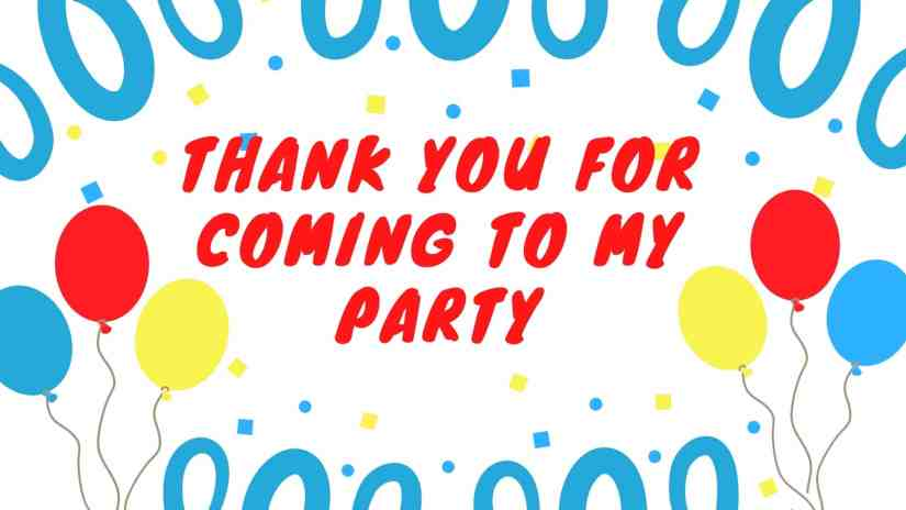 "White card with blue, red, and yellow balloons on the left and right sides. In the middle, the card says ""Thank you for coming to my party"""