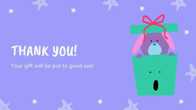 "Purple card showing a puppy popping out of a gift. box. The card says ""Thank you! Your gift will be put to good use"""