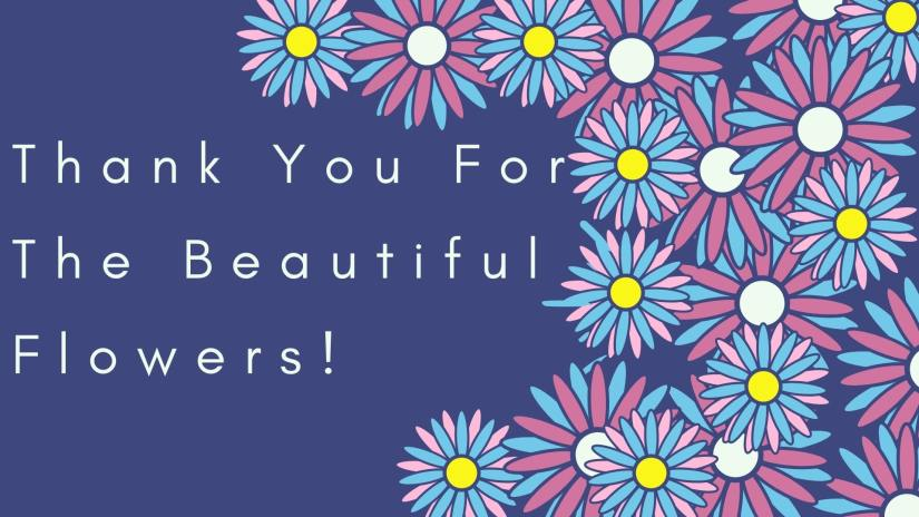 Card showing pink and blue flowers and saying thank you for the beautiful flowers