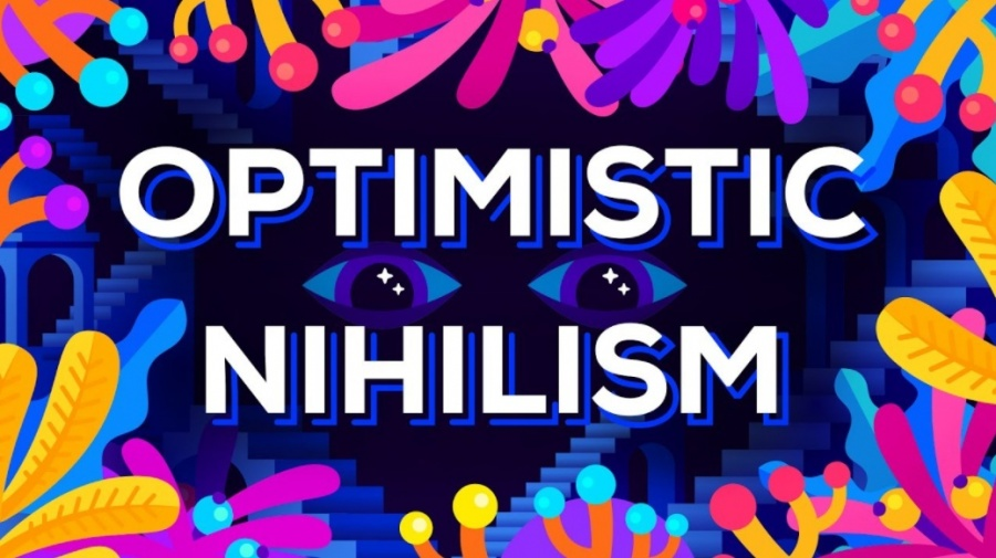 Positive nihilism