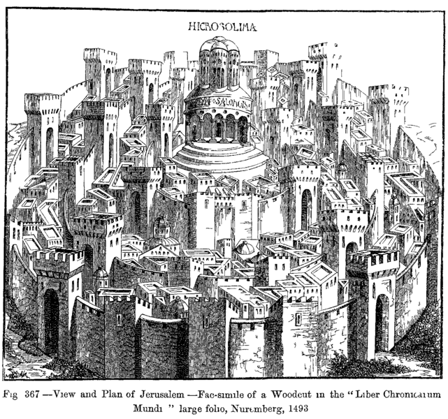"""View and Plan of Jerusalem.--Fac-simile of a woodcut in the """"Liber Chronicarum Mundi"""" large folio, Nuremberg, 1493. <a href=""""https://en.wikipedia.org/wiki/File:View_and_Plan_of_Jerusalem_Fac_simile_of_a_Woodout_in_the_Liber_Chronicarum_Mundi_large_folio_Nuremberg_1493.png"""">Source</a>."""