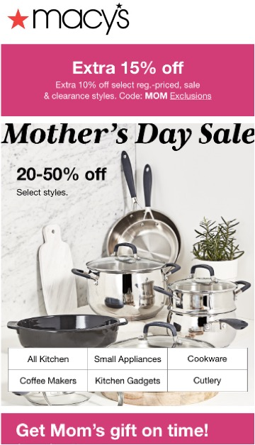 """Macy's email ad: picture of gleaming silver cookware, text reads """"Mothers Day Sale"""" and 20-50% off Select Styles"""""""