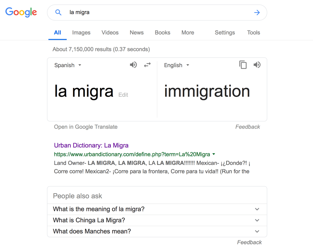 """Search for """"la migra"""" and google thinks you're trying to say - or at least understand - the phrase """"chinga la migra""""."""
