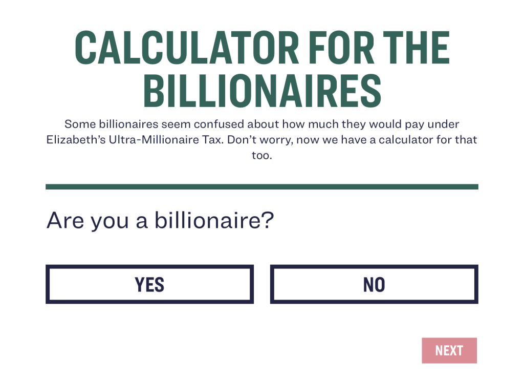 Elizabeth Warren's wealth tax calculator starts with the obvious question: Are you a billionaire?