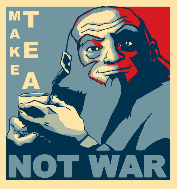 The anime character Uncle Iroh from Avatar: The Last Airbender is seated holding a cup of tea with a pleased expression. Text reads: Make tea, not war.