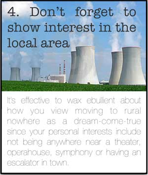 Show interest in the local area, no matter how barren