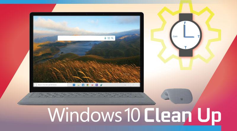 Windows 10 Clean Up | Debloat Tool by FTT