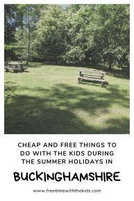 Cheap and free things to do with the kids | Summer Holidays | Buckinghamshire
