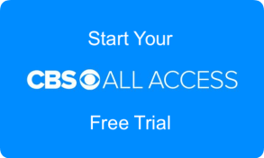 Start your CBS All Access Free Trial