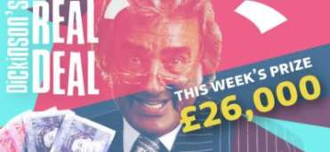 Dickinsons' Real Deal Competition £26,000