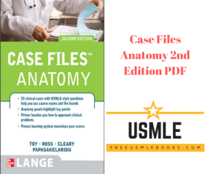 Download Case Files Anatomy 2nd Edition PDF Free