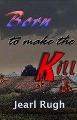 Born to Make the Kill