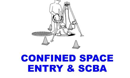 CONFINED SPACE ENTRY and SCBA Training