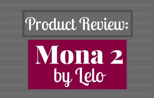 Lelo Mona 2 Product Review