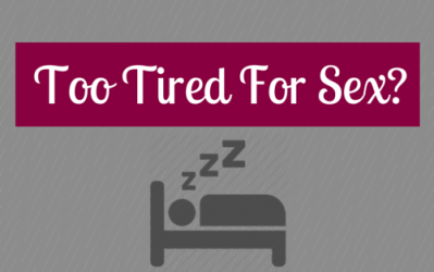 Too Tired for Sex?