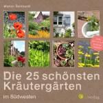 """Regional Foodhunter (V): """"Die 25 schönsten Kräutergärten im Südwesten"""""""