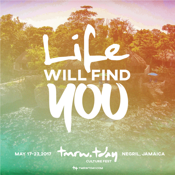 Tmrw.Tday - Life will find you - Jamaica