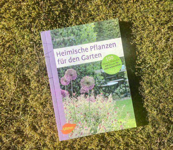 Elke Schwarzer: Heimische Pflanzen für den Garten