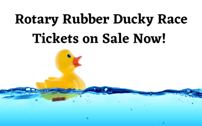 Rotary Rubber Ducky Race Tickets On Sale