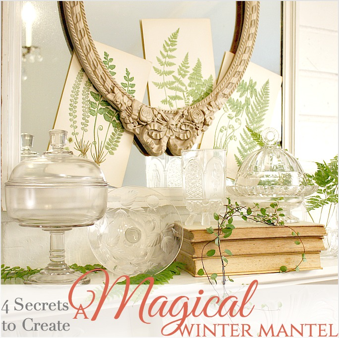 4 SECRETS TO STYLING A MAGICAL WINTER MANTEL