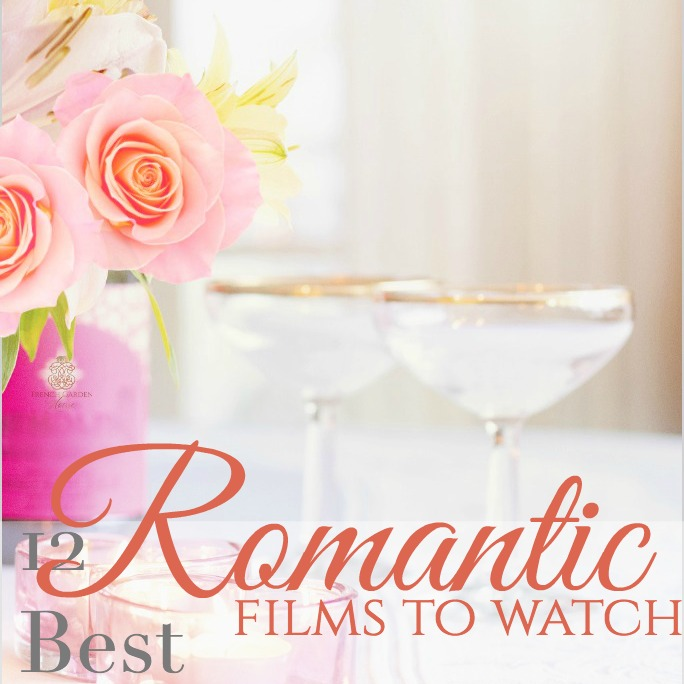 12 Romantic Films to Watch NOW