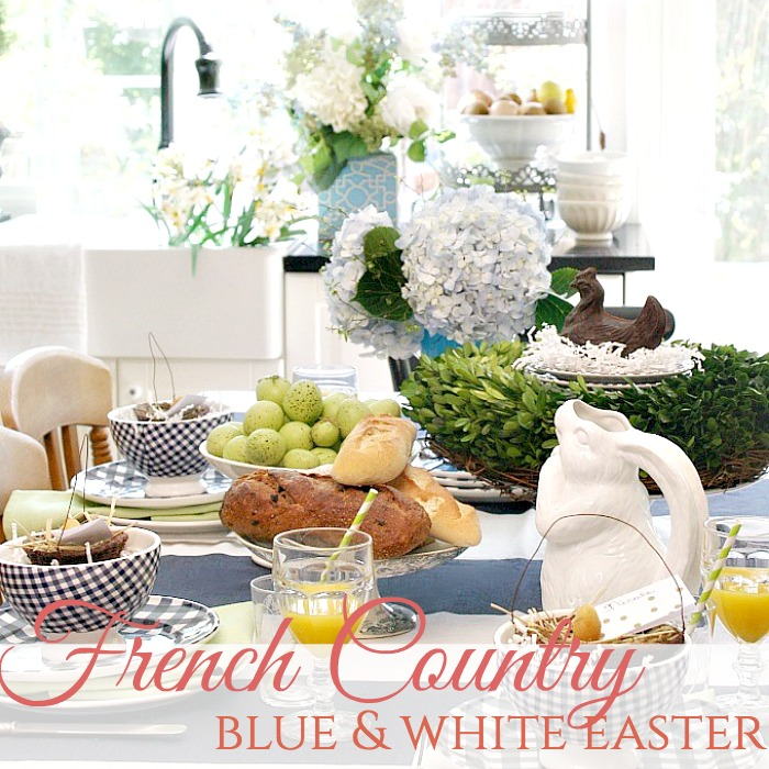 A FRENCH COUNTRY BLUE & WHITE EASTER
