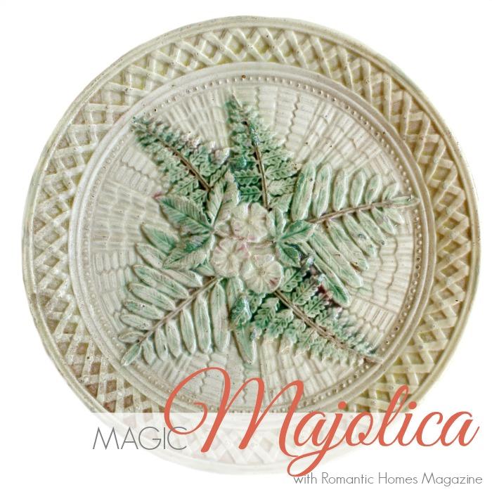 SECRET LIFE OF ANTIQUES   MAGIC MAJOLICA with Romantic Homes Magazine