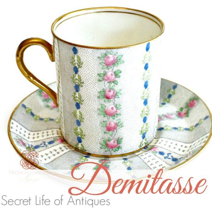 Secret Life of Antiques | DELIGHTFUL DEMITASSE