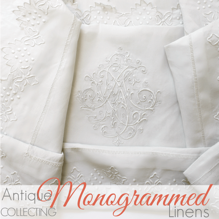 COLLECTING | ANTIQUE MONOGRAMMED LINENS