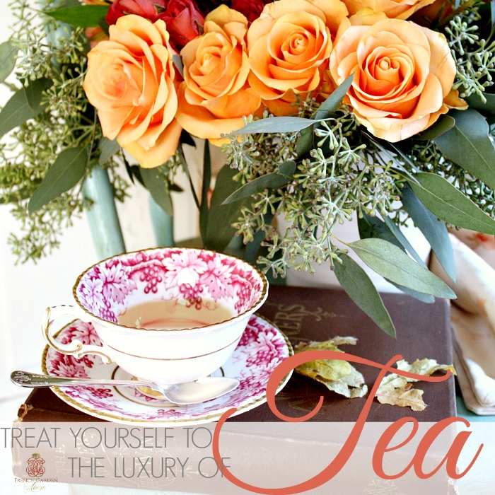 TREAT YOURSELF TO THE LUXURY OF TEA