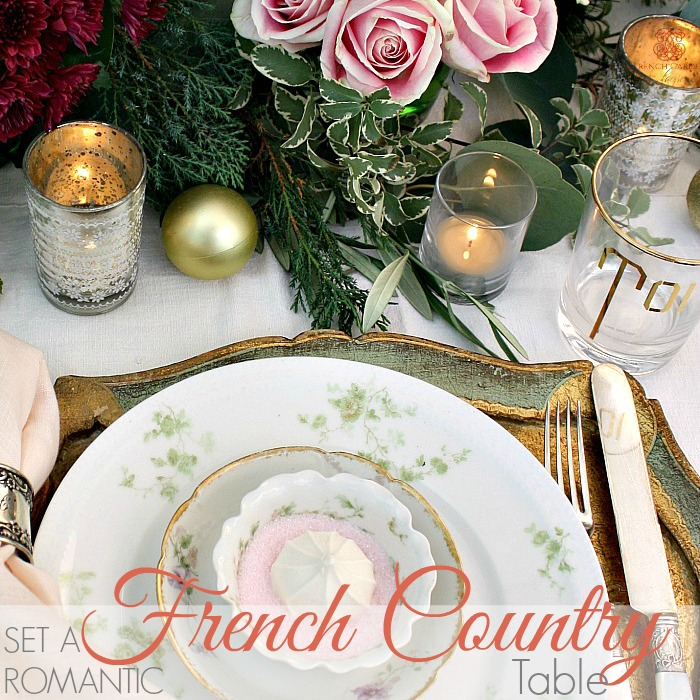 SET A ROMANTIC FRENCH COUNTRY TABLE FOR THE HOLIDAYS