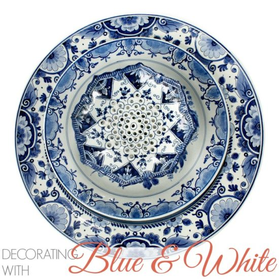 DECORATING WITH BLUE & WHITE