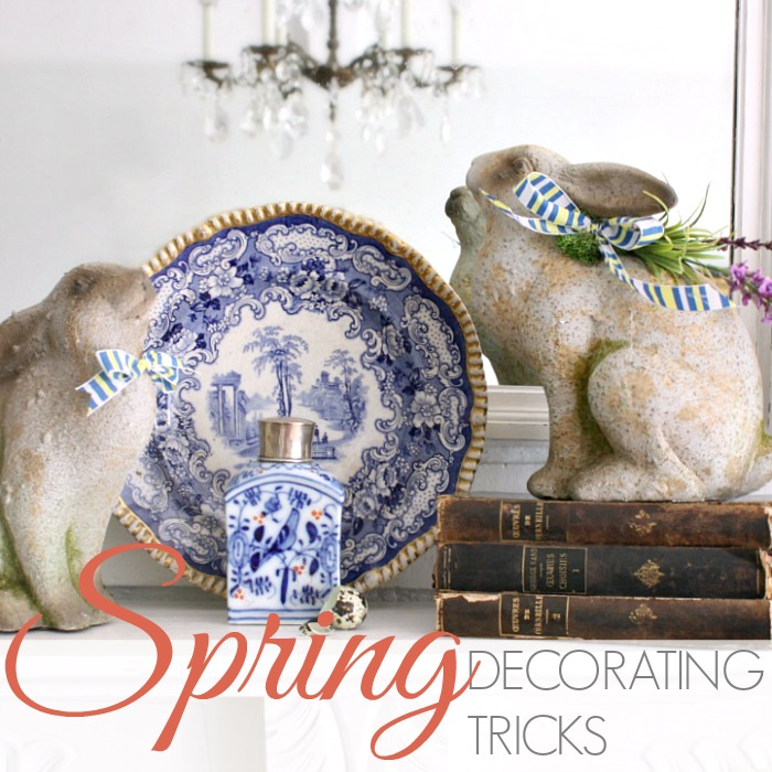 SPRING DECORATING TRICKS