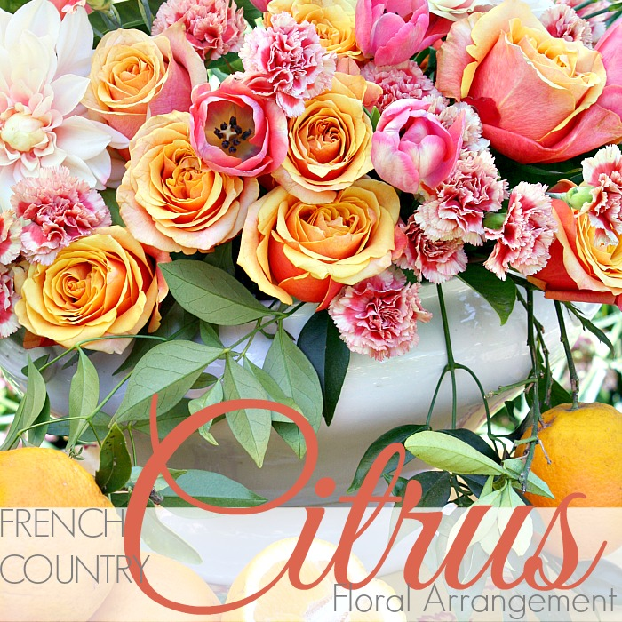 FRENCH COUNTRY CITRUS FLORAL ARRANGEMENT