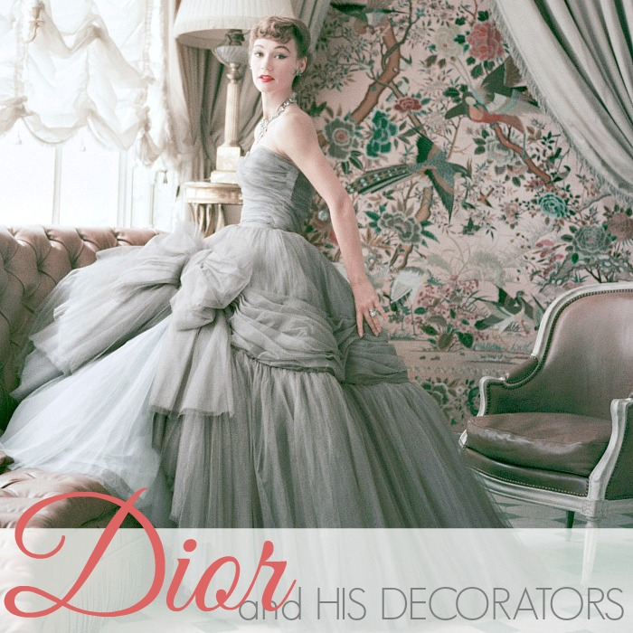 DIOR and HIS DECORATORS & A Giveaway