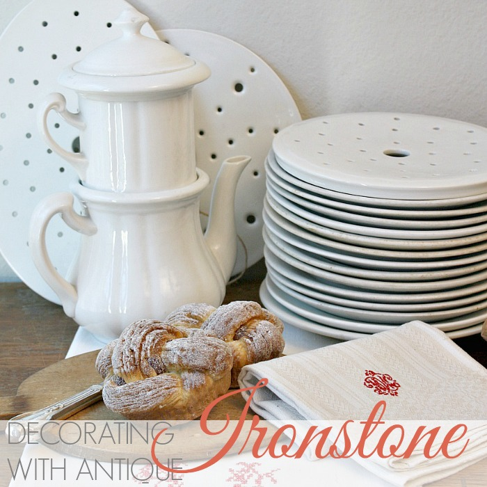 CELEBRATING SIMPLICITY | DECORATING WITH IRONSTONE