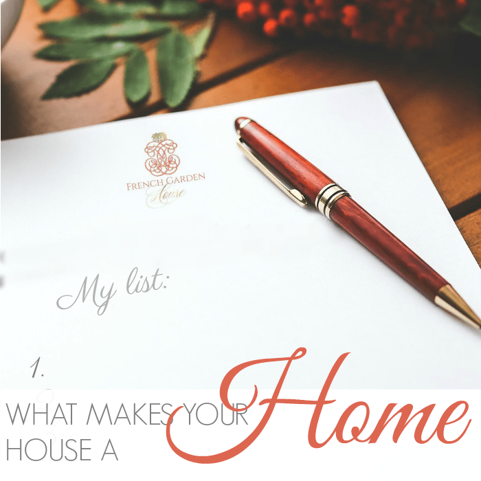 WHAT MAKES YOUR HOUSE A HOME