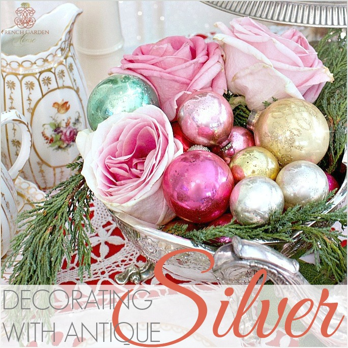 DECORATING WITH ANTIQUE SILVER