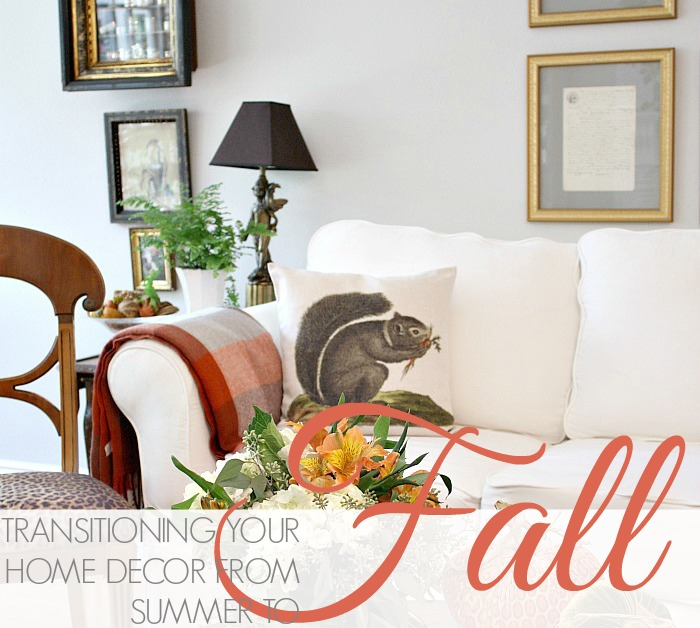 TRANSITIONING YOUR HOME DECOR FROM SUMMER TO FALL