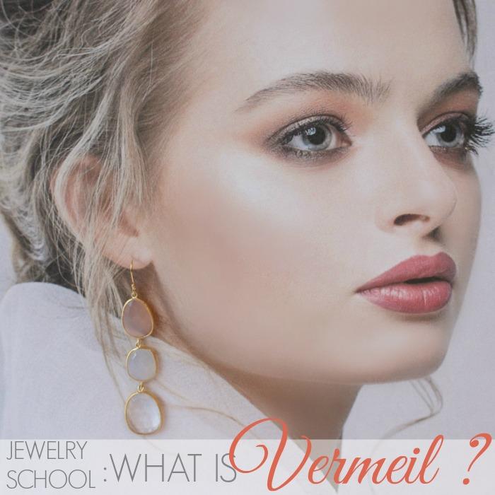 JEWELRY SCHOOL | WHAT IS VERMEIL?