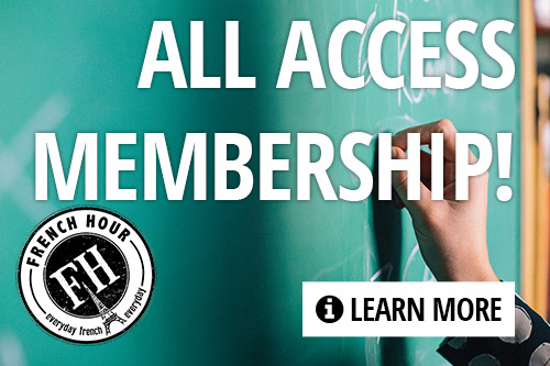 become a French Hour Member!