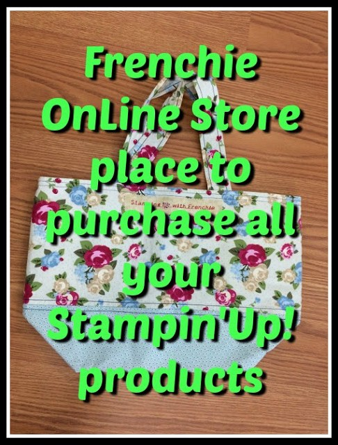 Shop with Frenchie for all your Stampin'Up! product,