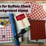 Learn tips for the Buffalo Check back ground stamp. Also these tip apply for all big background stamps. All products by Stampin