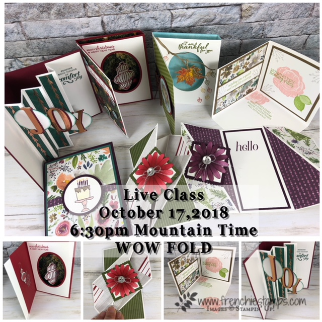 You are invite to a Live Stamping Class. This class is all about WOW fold. Octover 17 2018 at 6:30 Mountain time. Join frenchiestamps.