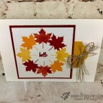 Fall card. Circle-Wreath leafs using the stamparatus. Stamp set Colorful Seasons, Thoughtful Banners. All product by Stampin