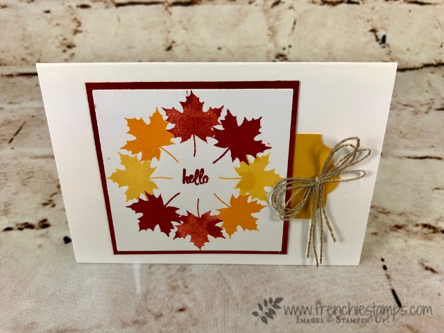 Fall card. Circle-Wreath leafs using the stamparatus. Stamp set Colorful Seasons, Thoughtful Banners. All product by Stampin'Up! and can be purchase at frenchiestamps.com