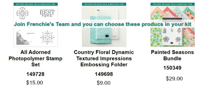 New Sale a Bration products starting February 15 but can be yours now if you join Frenchie's Team, Stampin'Up! family. All Adorned stamp set, Country Floral Embossing Folder, Painted Seasons Stamp Set, Painted Four Seasons.