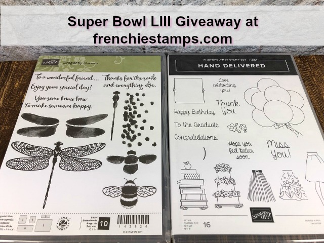 Give away at frenchiestamps.com during the Super Bowl LIII. Enter to win the Dragonfly Dream and Hand Delivered. Stampin'Up! Stamp sets.